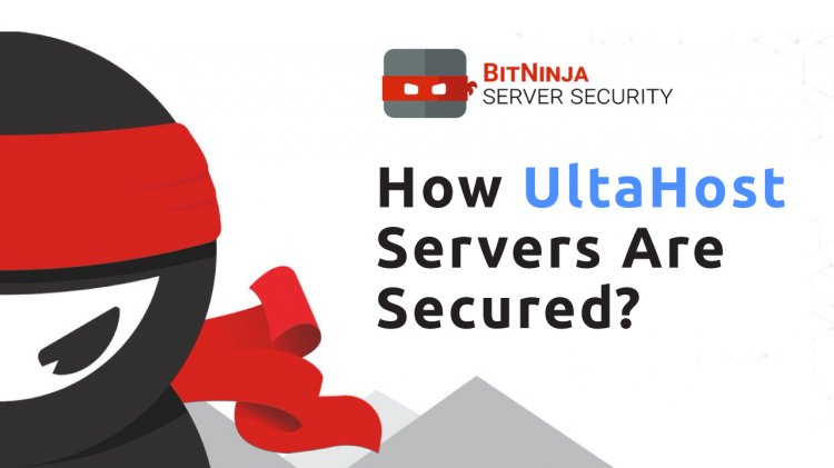How UltaHost Servers are Secured using BitNinja?