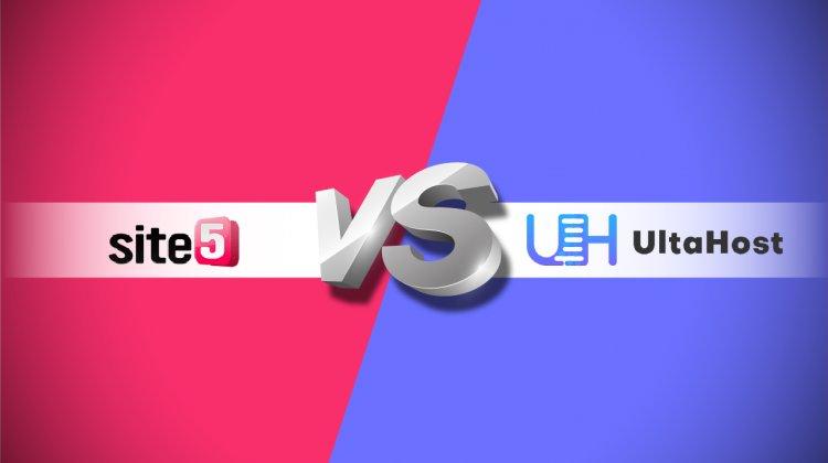 مقارنة بين Site5 و UltaHost ، موفرو استضافة الويب