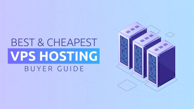 How to Choose The Best And Cheap VPS?