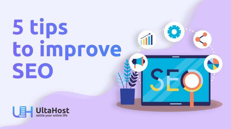 5 tips to improve website SEO and Google search ranking