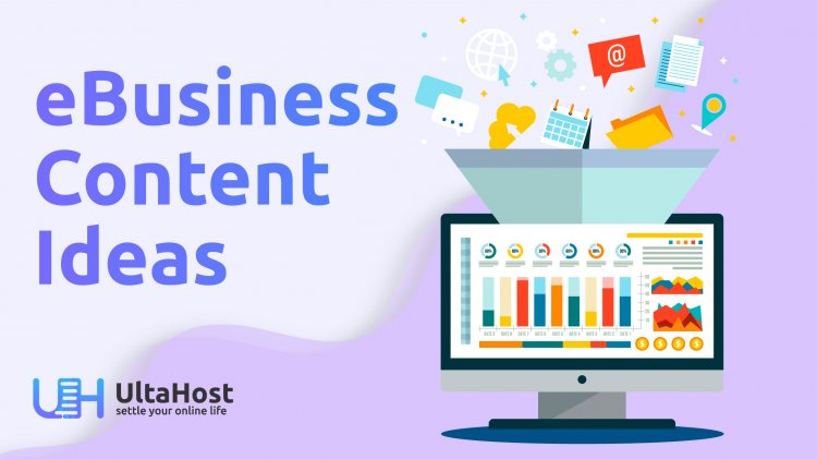 Why to extract content ideas for an eBusiness?