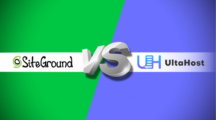 Comparison between UltaHost and Siteground Web Hosting Providers